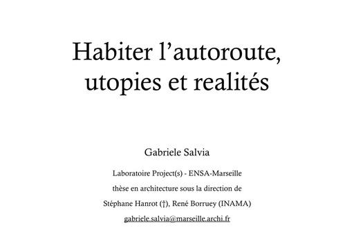 A8 SALVIA Gabriele, Habiter l'autoroute, utopie et réalités