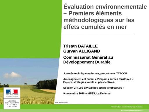 24 Évaluation environnementale – Premiers éléments méthodologiques sur les effets cumulés en mer   Tristan BATAILLE et Gurvan ALLIGAND   CGDD
