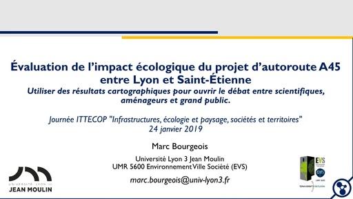 B2 BURGEOIS Marc, Évaluation de l'impact écologique du projet d'autoroute A45 entre Lyon et Saint-Étienne : utiliser des résultats cartographiques pour ouvrir le débat entre scientifiques, aménageurs et grand public